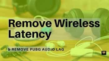 Fix Bluetooth Earphone Audio Latency/lag – SOLVED