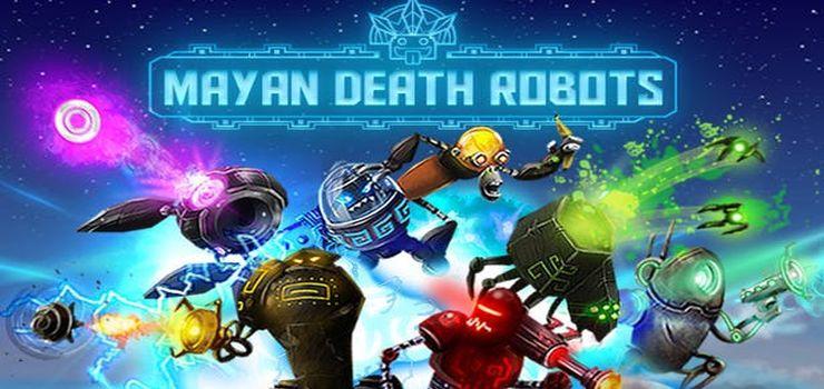 Mayan-Death-Robots 60fpsin